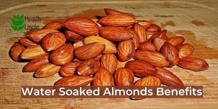 Water Soaked Almonds Benefits
